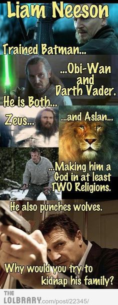 Why on earth would piss off Liam Neeson?  Why would you do that?  I am not asking a hypothetical question, I want a response from antagonists. They need to seriously think about this.