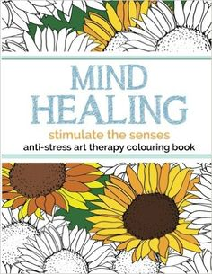 Mind Healing Anti Stress Art Therapy Colouring Book Stimulate The Senses Experience Relaxation