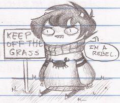 Karkat's got some nerve sitting on that grass.