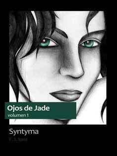 Cubierta de Syntyma, primer libro de la serie de fantasía épica Ojos de Jade, que puedes descargar gratis desde su web: http://www.fjsanz.com