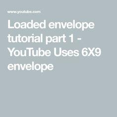 Loaded envelope tutorial part 1 - YouTube Uses 6X9 envelope