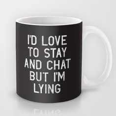 I should have this at work. I hate small talk and conversations about people's weekend. I just don't care.
