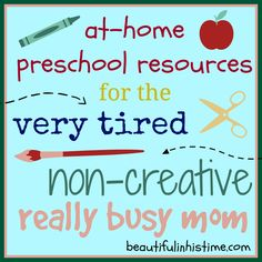 At-home #preschool resources for the very tired, non-creative, really busy mom #homeschool