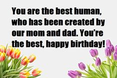 Birthday Wishes for Brother Birthday Message For Brother, Brother Birthday, Brother Sister, Birthday Wishes Messages, Happy Birthday Wishes, Be A Nice Human, You're Awesome, Mom And Dad, Blessing