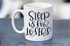 Sleep is for Losers - coffee mug - cute coffee cups - unique coffee mug - funny coffee mug