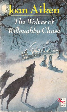Seven Miles of Steel Thistles: Magical Classics: 'The Wolves of Willoughby Chase' by Joan Aiken