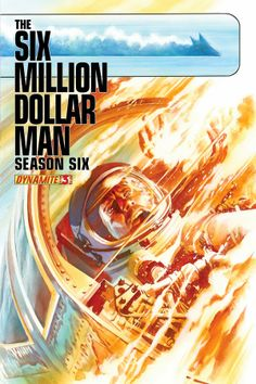 The Six Million Dollar Man: Season 6 #3 (Alex Ross)