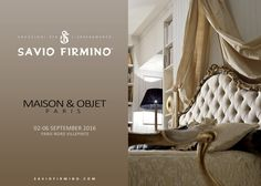 Come and discover all the novelties SAVIO FIRMINO at Maison&Objet, from 02…