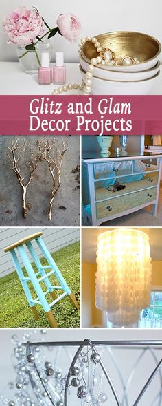 Glitz and Glam Decor Projects • Lot's of great glamorous decor projects with great tutorials and how-to's!
