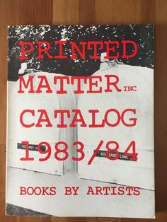 """Annual catalog of books by artists published by Printed Matter. Includes over 100 pages of illustrated catalog entries with order form in back. Produced by the staff of Printed Matter, including Nancy Linn, Nan Becker, and Ernie Marrerro, with assistance from Beverly Naidus."""