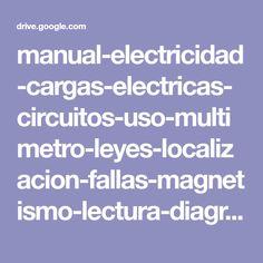 manual-electricidad-cargas-electricas-circuitos-uso-multimetro-leyes-localizacion-fallas-magnetismo-lectura-diagramas-vw.pdf - Google Drive