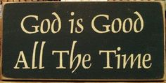 God is Good All The Time primitive wood sign by woodsignsbypatti, $12.00