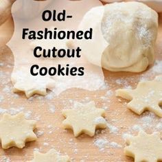 Old Fashioned Cutout Cookies.
