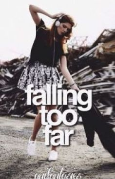 Falling Too Far (this is a romantic book people!)