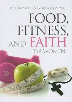Food Fitness And Faith For Women - Christian Books for $7.99 | C28.com