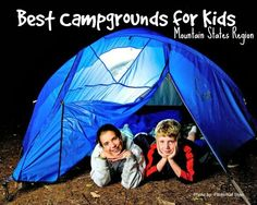 Best Campgrounds For Kids Western States Family CampingFamily TripsFamily