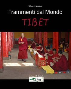 Frammenti dal Mondo - Tibet di amanda moroni…