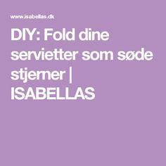 DIY: Fold dine servietter som søde stjerner | ISABELLAS