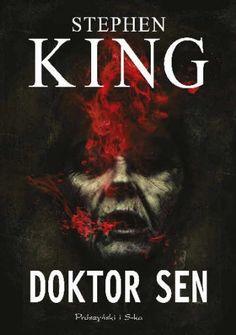 """""""Doktor Sen"""" Stephena Kinga. Kontynuacja kultowego """"Lśnienia""""."""