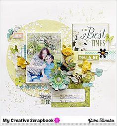 Layout: THe Bset of Times~My Creative Scrapbook~