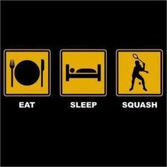 Eat, sleep, #Squash