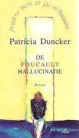 De Foucault Hallucinatie / Patricia Duncker