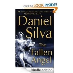 The Fallen Angel: A Novel (Gabriel Allon) [Kindle Edition], (too expensive for kindle, not at this price, 9 99 boycott, illegal price fixing, action, kindle price too high, daniel silva, ebook price too high, mega mystery fan, aaron patterson)