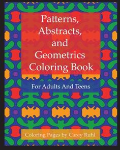 Introducing Patterns Abstracts And Geometrics Coloring Book For Adults Teens Volume 1 Buy Your