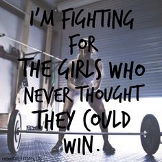 """""""I'm fighting for the girls that never thought they could win. Cause before they could begin you told them it was the end."""" - Nicki Minaj <3 #Fitblr #CrossFit"""