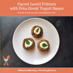 Happy Meatless Monday! Lentils are often eaten on New Years to symbolize money and good fortune for the coming year, so why not try my Carrot Lentil Fritter recipe as a soul warming lucky dish for your New Years meal next week!  Find the Recipe Here-->http://cookingforluv.com/carrot-lentil-fritters-feta-greek-yogurt-sauce/