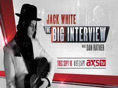 The Big Interview with Dan Rather: Jack White