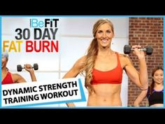 30 Day Fat Burn: Dynamic Strength Training Workout by BeFiT  Days: 1, 19 and 28.