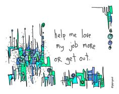 This week is all about healthcare but I chose to use this image because it might be a little more relatable to you all. For most of us our jobs play a major, if not the protagonist, role in all our lives. If you aren't growing to love your job more and more then get out! Run the other way! Because what you are headed towards is a long path of misery.