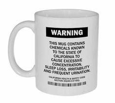 California Prop 65 Warning - Funny Coffee or Tea Mug