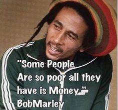 Bob Marley Quotes, Sayings, Images, Pics & Best Lines, BOB MARLEY quotes about relationship money perfect love life education weed work music songs Wise Quotes, Great Quotes, Quotes To Live By, Motivational Quotes, Inspirational Quotes, Eminem, Bob Marley Pictures, Quotes By Bob Marley, Robert Nesta
