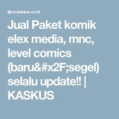 Jual Paket komik elex media, mnc, level comics (baru/segel) selalu update!! | KASKUS