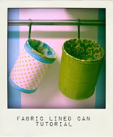 Pickup Some Creativity: Repurposed Fabric-lined Can Tutorial