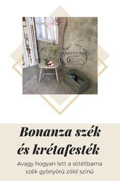 RegAndina Alkotóműhely: Bonanza szék és krétafesték Vintage Decor, Storage, Diy, Furniture, Home Decor, Creative, Purse Storage, Do It Yourself, Homemade Home Decor