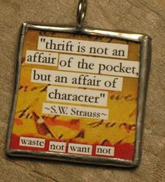 Thrift, affair of Character!