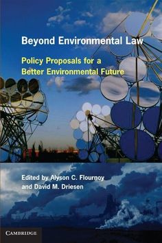 Beyond Environmental Law: Policy Proposals for a Better Environmental Future by…