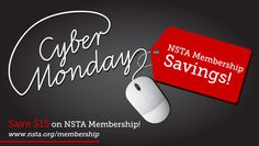 "Click and you shall receive! Today through December 5, NSTA is offering Cyber Monday Savings on NSTA Membership. http://www.nsta.org/membership/ Join NSTA for $60, a $15 savings off ""Individual Member"" rate. *Offer valid for regular individual memberships only. Not valid on prepaid membership rates, or any other offers. Does not apply to student/preservice, retired, or new teacher memberships."