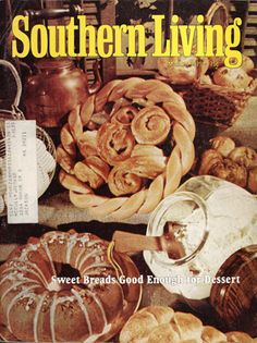 Southern Living Magazine March 1975 Back Issues and Used Magazines Fashion Cakes, Bread And Pastries, Monkey Bread, Quick Bread, Not Good Enough, Vintage Recipes, Dessert Recipes, Desserts, Sweet Bread
