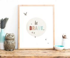 Be Brave Digital Download Print