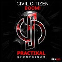 PRK023 : Civil Citizen - BOOM! (Original Mix) by Practikal Recordings on…