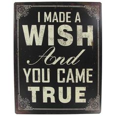 """This sweet and romantic """"I made a wish and you came true"""" tin sign makes such a thoughtful gift. 