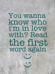 You wanna know who I'm in love with? Read the 1st word again!