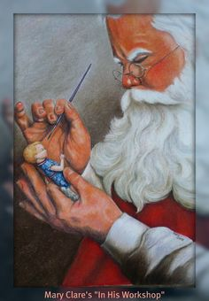 "Santa Claus portrait I did in pastel titled ""In His Workshop"" using my doll as the toy he is working on.   www.maryclaresartwork.com"