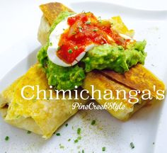 Pine Creek Style: Chimichanga's....OH....My Goodness YES!..Easy and tasty!