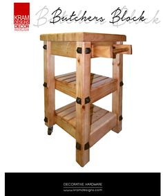Give your Butchers Block a makeover with Kram Designs Decorative Hardware.