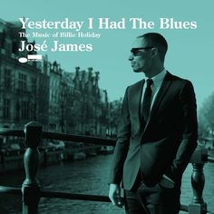 Yesterday I had the blues José James / CD 1. JAM 50